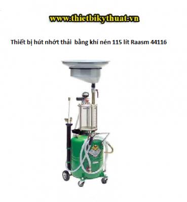 Thiết bị hút nhớt thải bằng khí nén 115 lít Raasm 44116