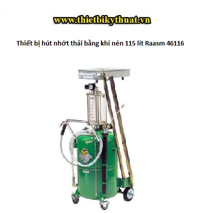 Thiết bị hút nhớt thải bằng khí nén 115 lít Raasm 46116