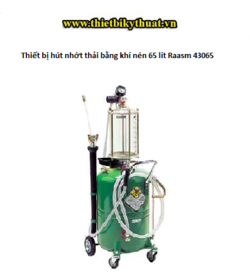 Thiết bị hút nhớt thải bằng khí nén 65 lít Raasm 43065