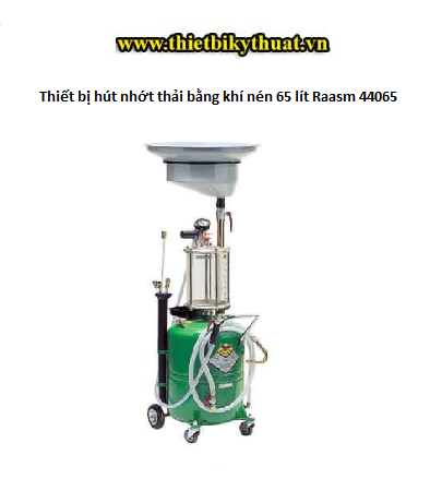 Thiết bị hút nhớt thải bằng khí nén 65 lít Raasm 44065