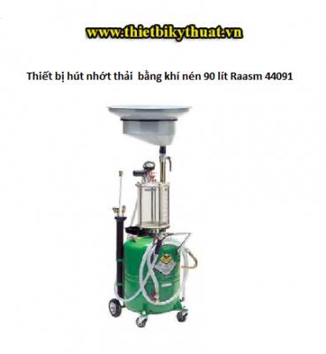 Thiết bị hút nhớt thải bằng khí nén 90 lít Raasm 44091