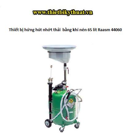 Thiết bị hứng hút nhớt thải bằng khí nén 65 lít Raasm 44060