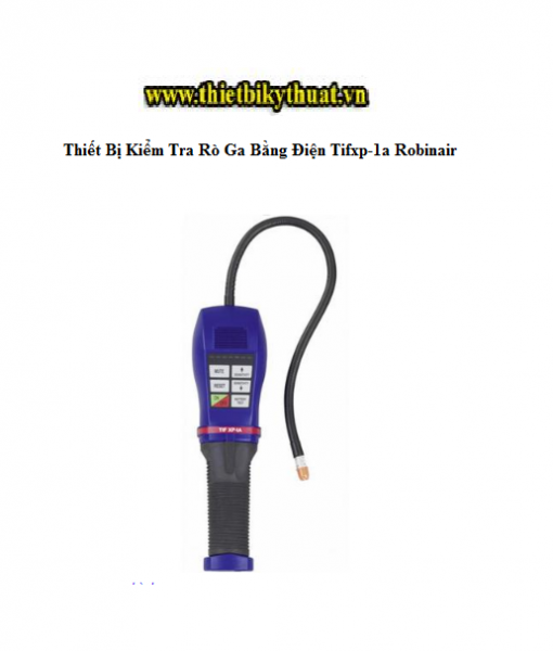 Thiết Bị Kiểm Tra Rò Ga Bằng Điện Tifxp-1a Robinair