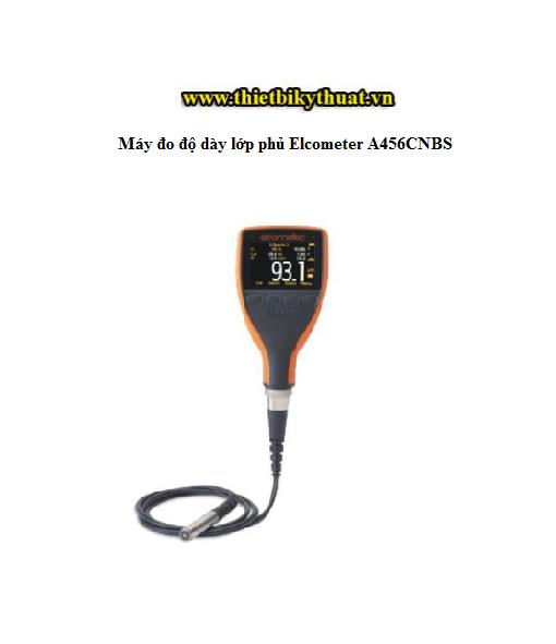 Máy đo độ dày lớp phủ Elcometer A456CNBS
