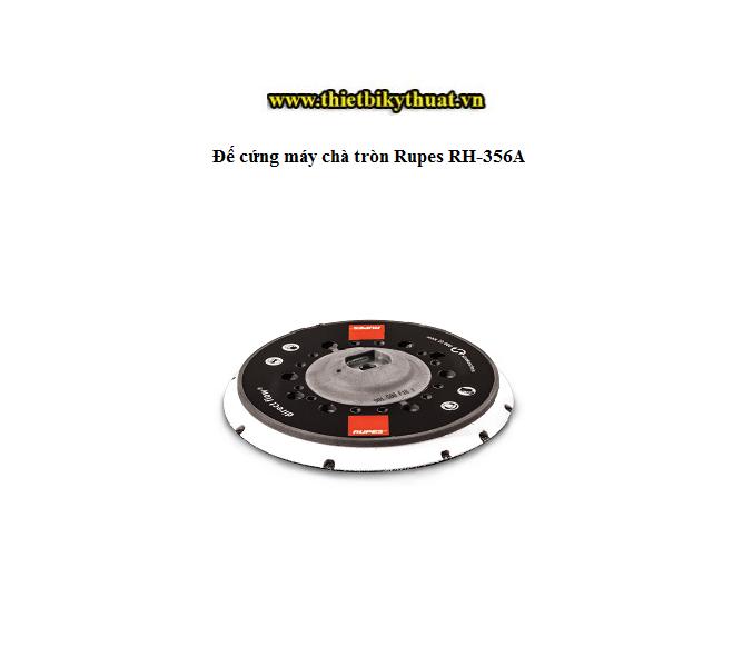 Đế cứng máy chà tròn Rupes RH-356A