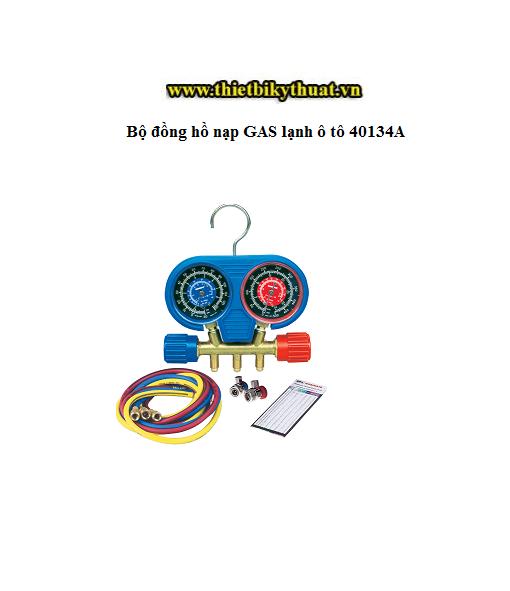 Bộ đồng hồ nạp GAS lạnh ô tô 40134A