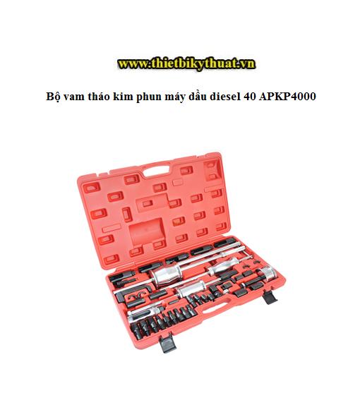 Bộ vam tháo kim phun máy dầu diesel 40 chi tiết APKP4000