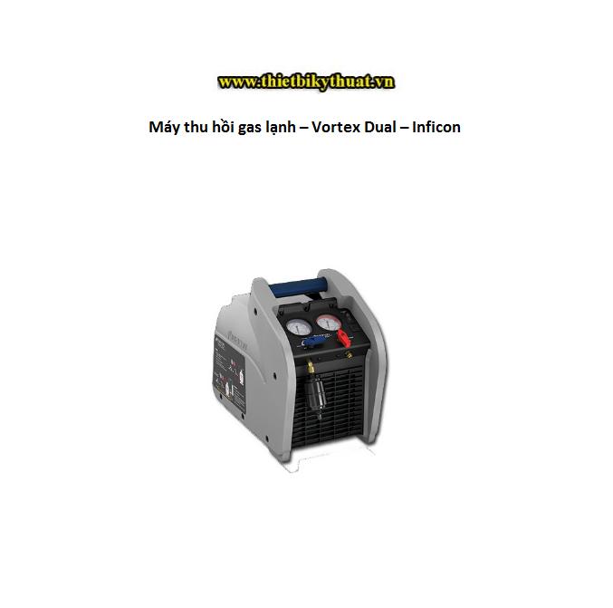 Máy thu hồi gas lạnh – Vortex Dual – Inficon
