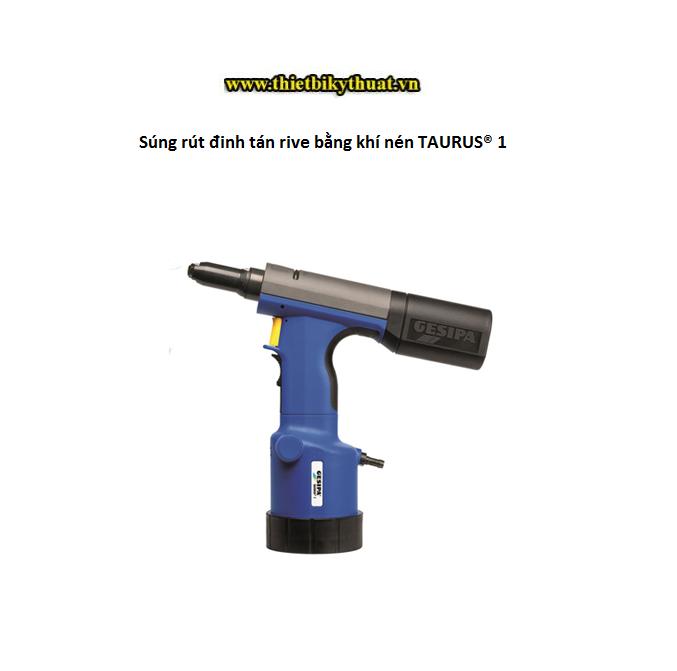 Súng rút đinh tán rive bằng khí nén TAURUS® 1