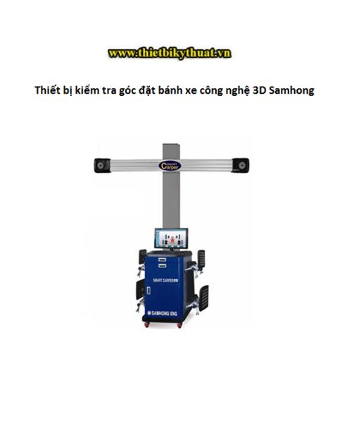 Thiết bị kiểm tra góc đặt bánh xe công nghệ 3D Samhong