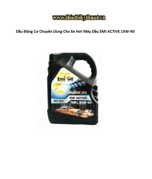 Dầu Động Cơ Hảo Hạng Chuyên Dùng Cho Xe Hơi Máy Dầu EMI ACTIVE 15W-40