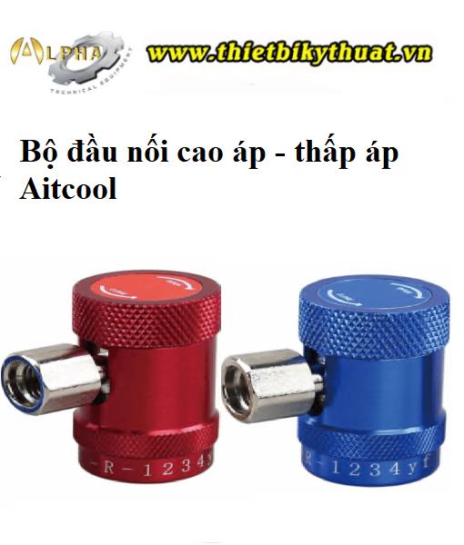 Bộ đầu nối thấp áp cao áp AITCOOL