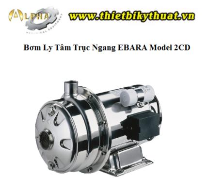 Bơm Ly Tâm Trục Ngang EBARA Model 2CD