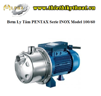 Bơm Ly Tâm PENTAX Serie INOX Model 100/60