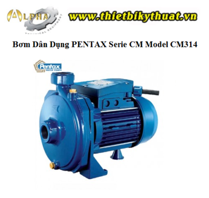 Bơm Dân Dụng PENTAX Serie CM Model CM314
